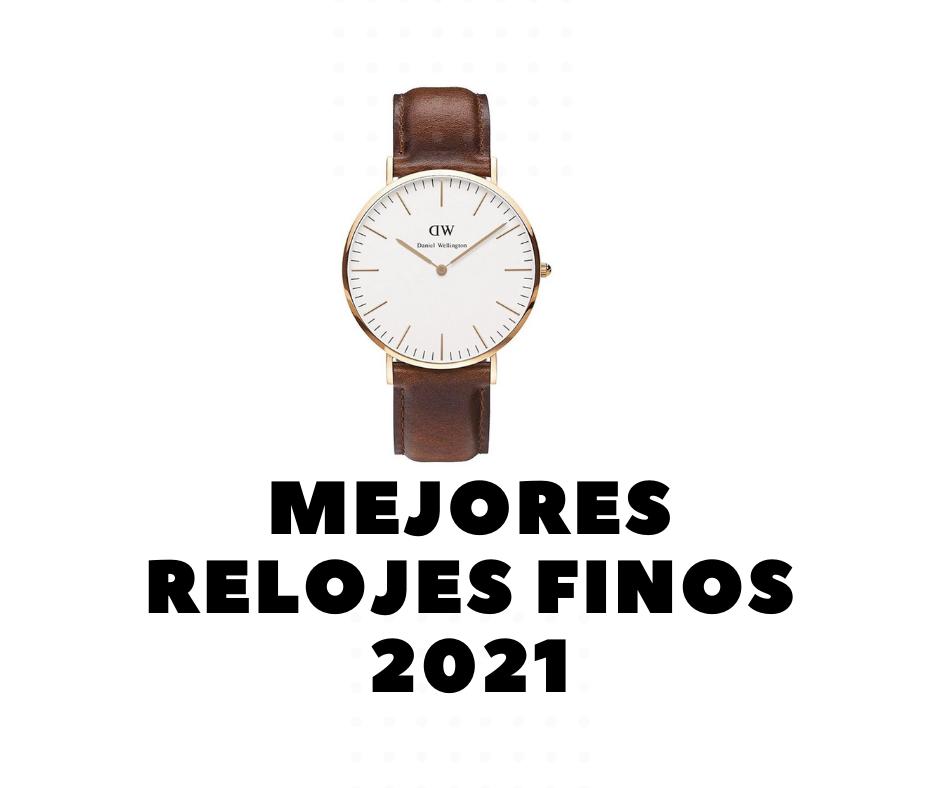 Mejores Relojes Finos 2021